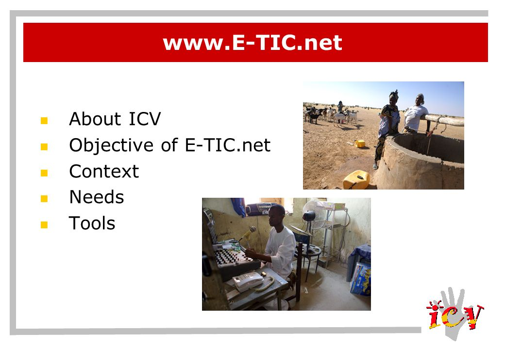 www.E-TIC.net About ICV Objective of E-TIC.net Context Needs Tools