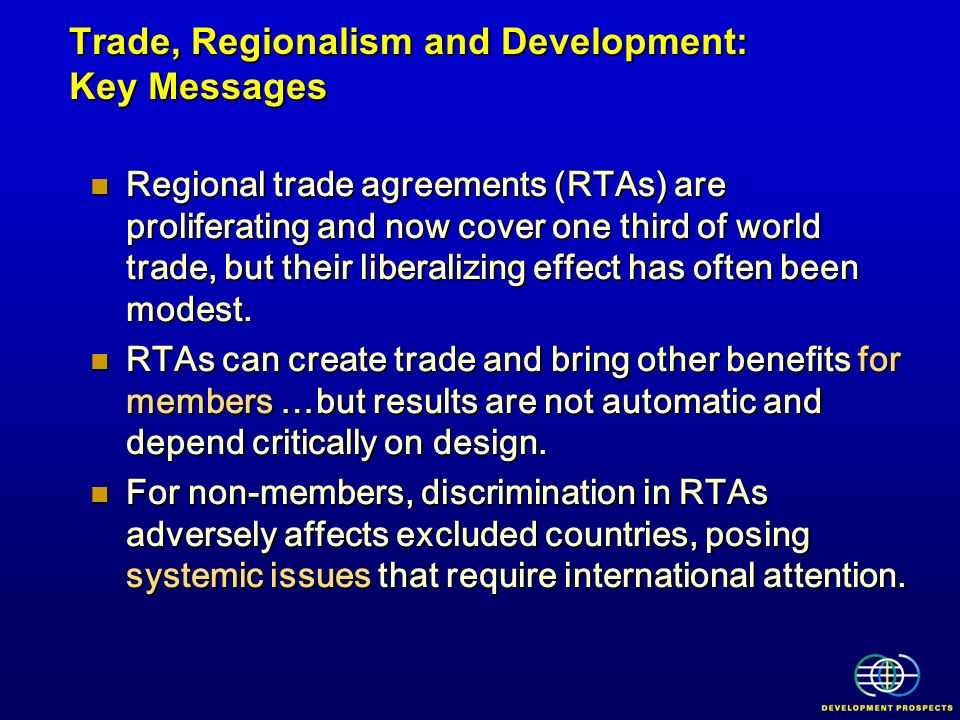 Regional trade agreements (RTAs) are proliferating and now cover one third of world trade, but their liberalizing effect has often been modest. Region