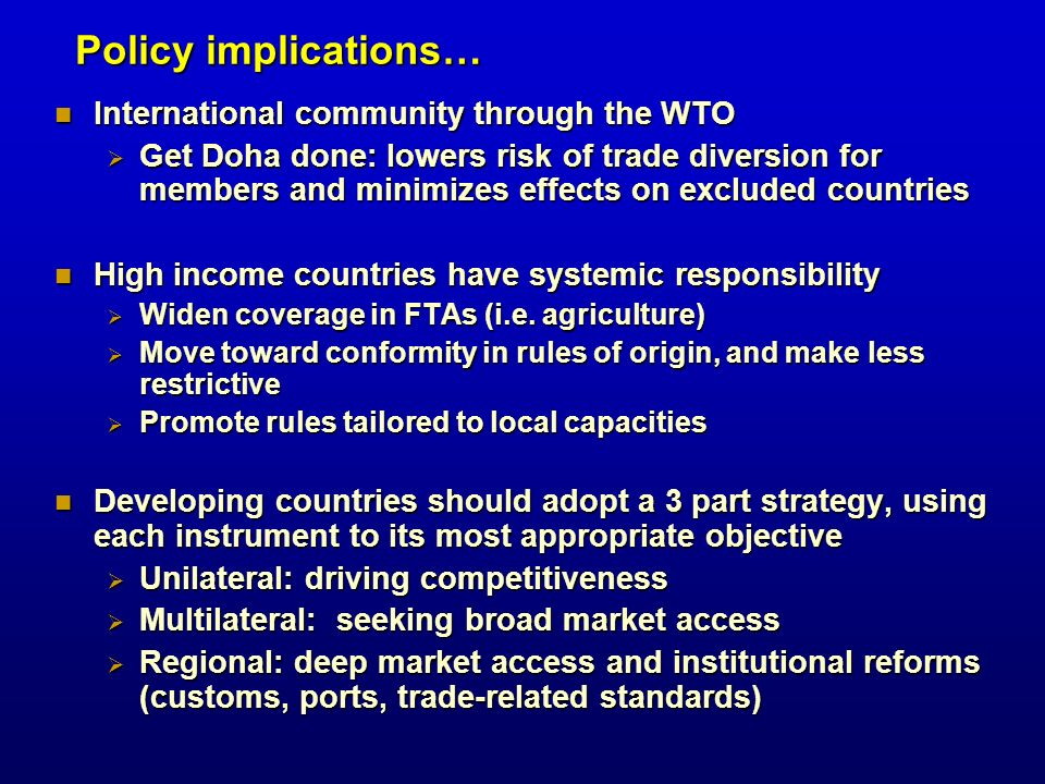 International community through the WTO International community through the WTO Get Doha done: lowers risk of trade diversion for members and minimize