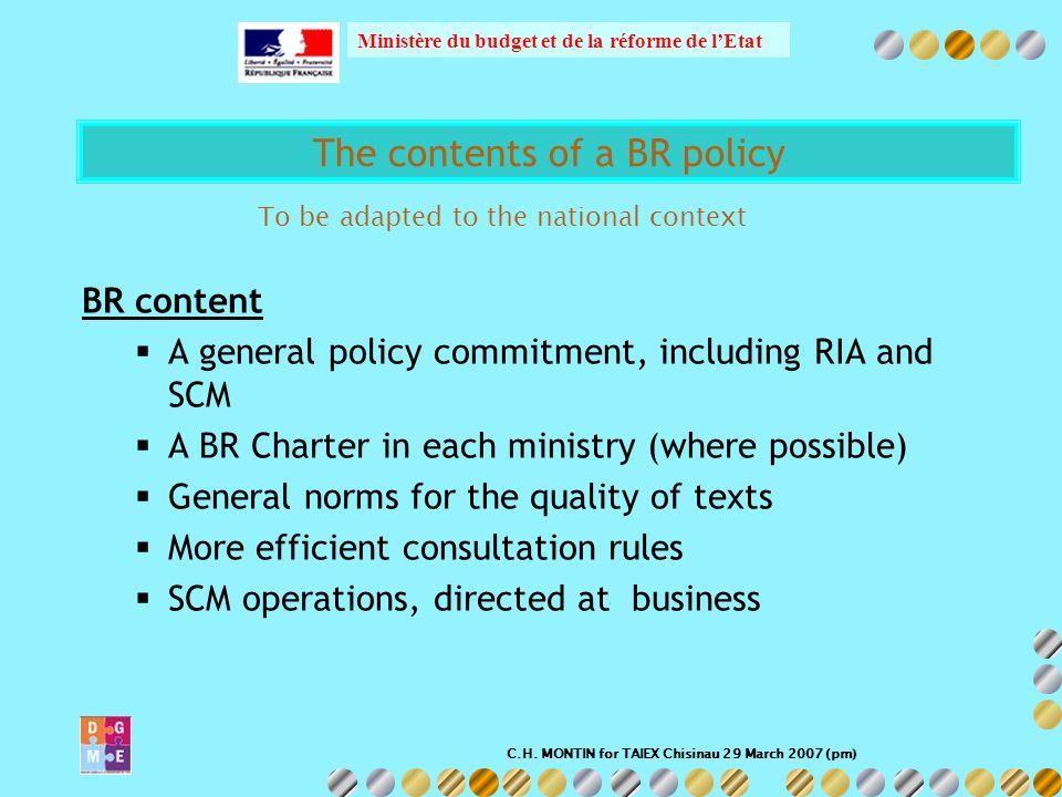 C.H. MONTIN for TAIEX Chisinau 29 March 2007 (pm) Ministère du budget et de la réforme de lEtat BR content A general policy commitment, including RIA