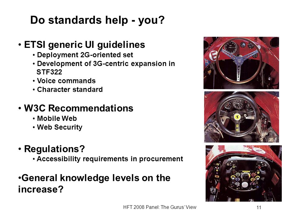 HFT 2008 Panel: The Gurus View 11 Do standards help - you.