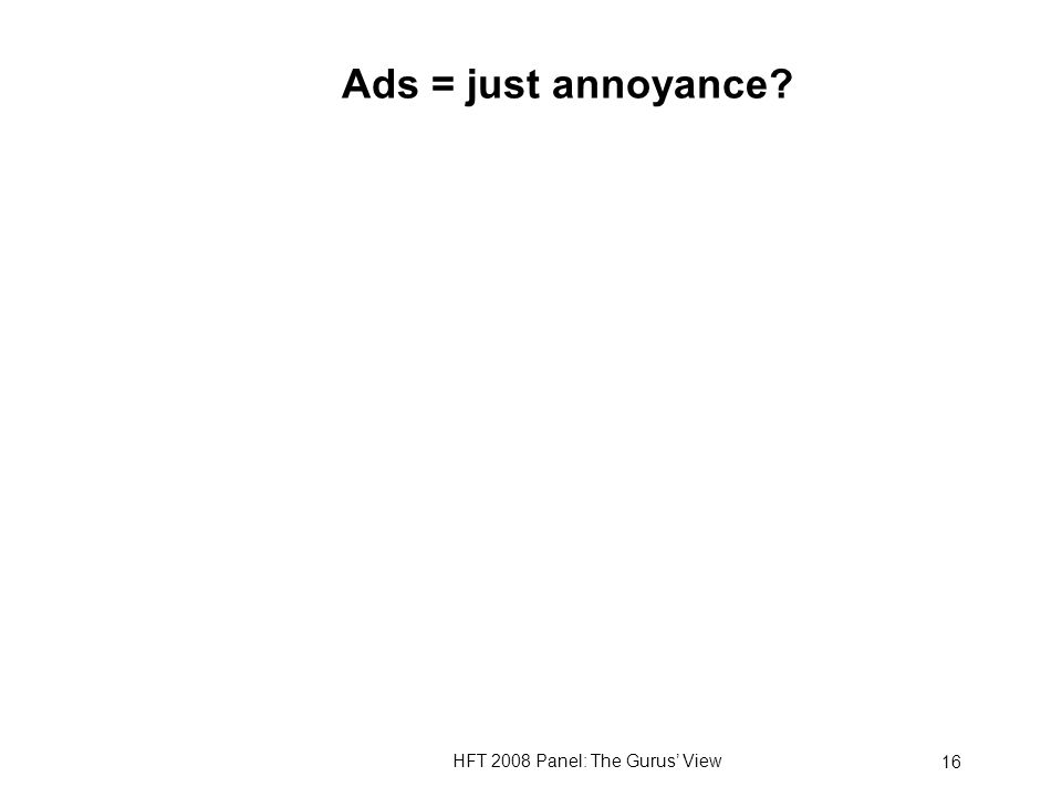 HFT 2008 Panel: The Gurus View 16 Ads = just annoyance