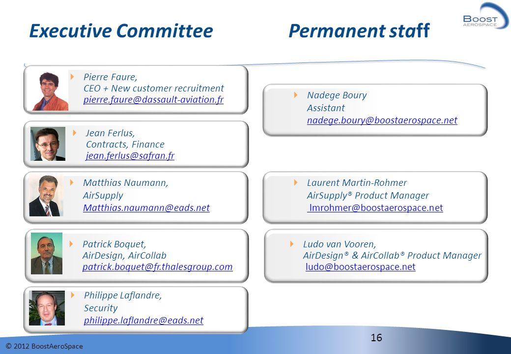 © 2012 BoostAeroSpace Executive Committee Permanent staff Jean Ferlus, Contracts, Finance jean.ferlus@safran.fr jean.ferlus@safran.fr Matthias Naumann