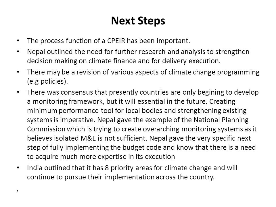 Next Steps The process function of a CPEIR has been important. Nepal outlined the need for further research and analysis to strengthen decision making
