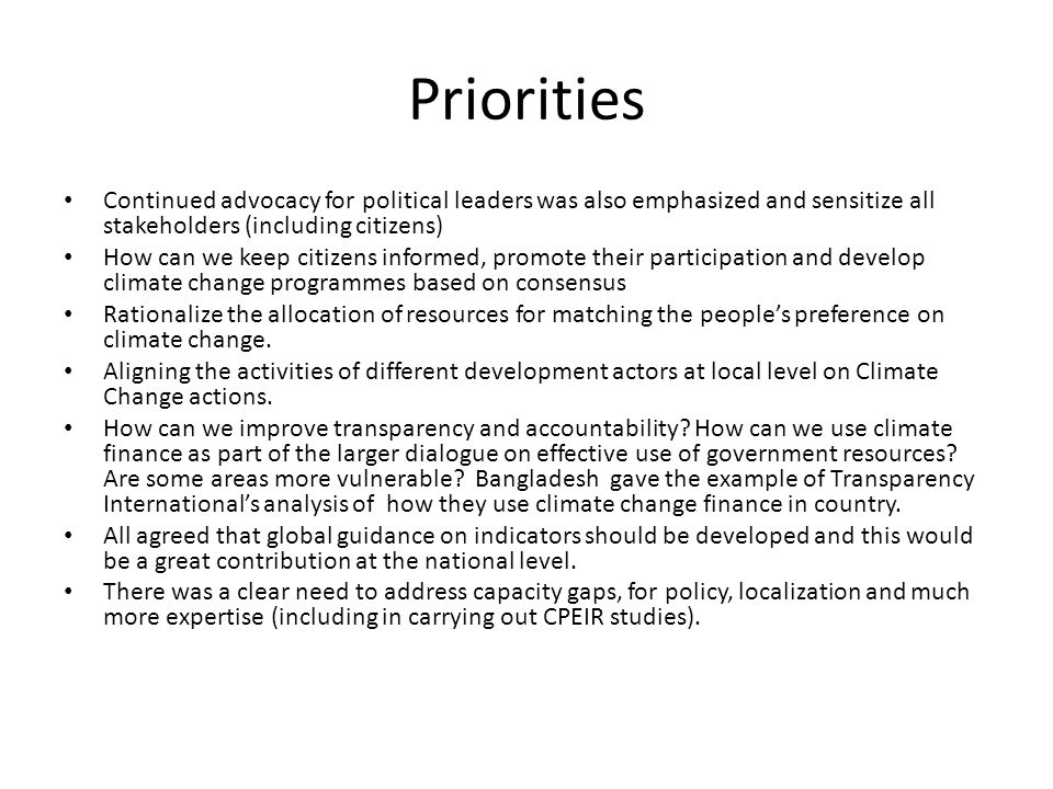 Priorities Continued advocacy for political leaders was also emphasized and sensitize all stakeholders (including citizens) How can we keep citizens i