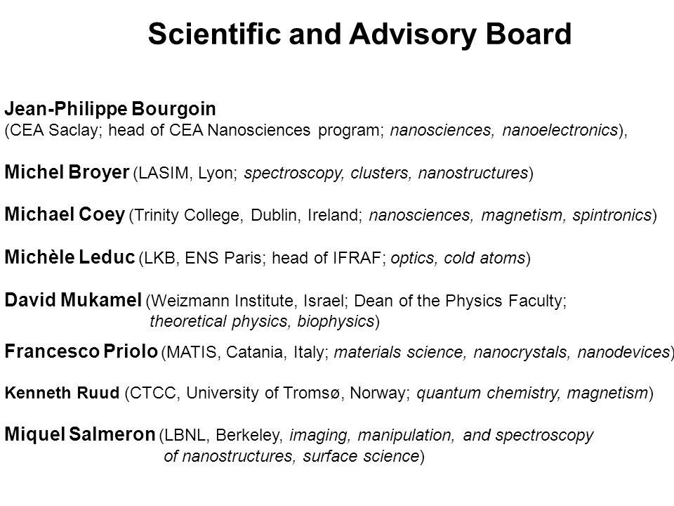 Jean-Philippe Bourgoin (CEA Saclay; head of CEA Nanosciences program; nanosciences, nanoelectronics), Michel Broyer (LASIM, Lyon; spectroscopy, cluste