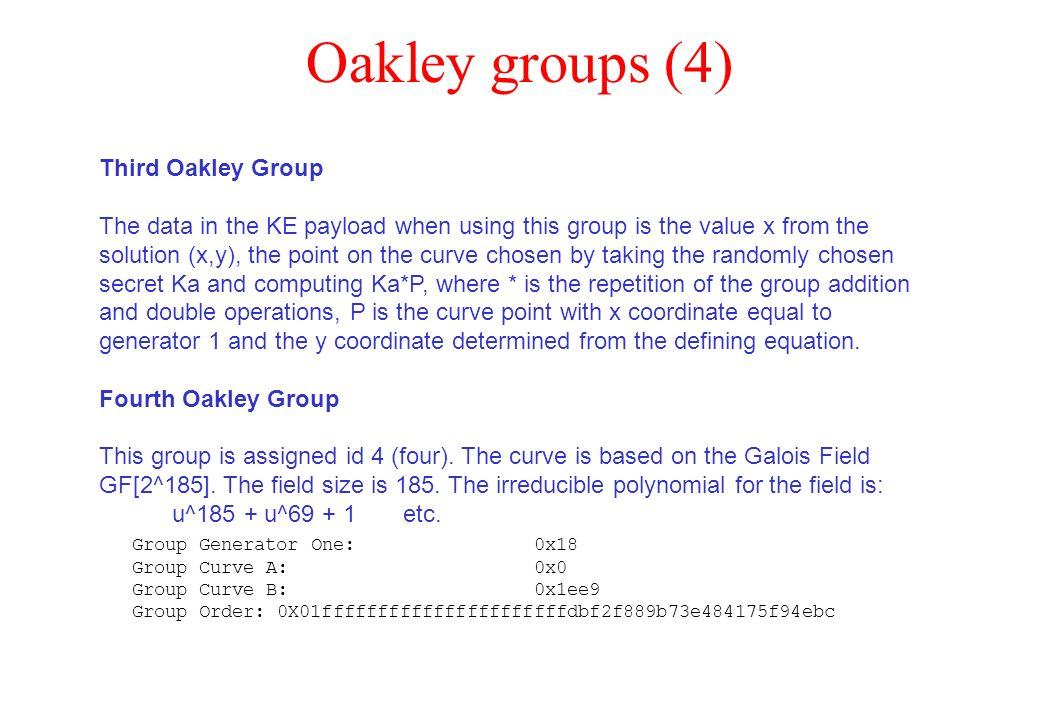 Oakley groups (4) Third Oakley Group The data in the KE payload when using this group is the value x from the solution (x,y), the point on the curve c