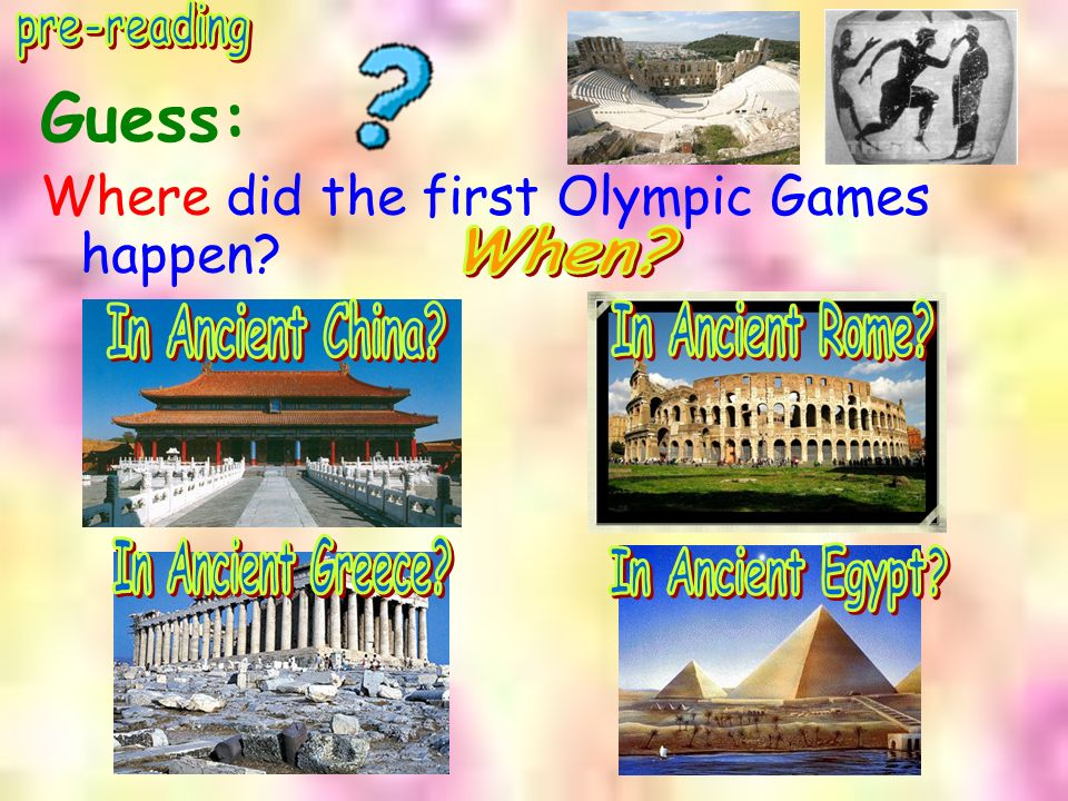 Guess: Where did the first Olympic Games happen?