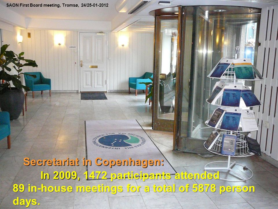 The ICES Science Programme Secretariat in Copenhagen: In 2009, 1472 participants attended 89 in-house meetings for a total of 5878 person days. SAON F