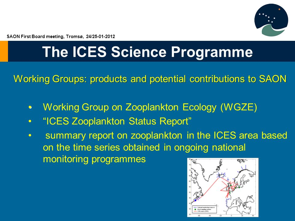 The ICES Science Programme Working Groups: products and potential contributions to SAON Working Group on Zooplankton Ecology (WGZE) ICES Zooplankton S
