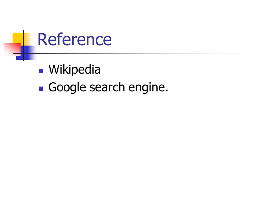 Reference Wikipedia Google search engine.