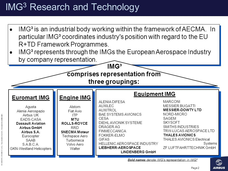 © AIRBUS FRANCE S.A.S. Tous droits réservés. Document confidentiel. Page 2 Bold names denote IMG's representation in IMG³ Engine IMG Alstom Fiat Avio
