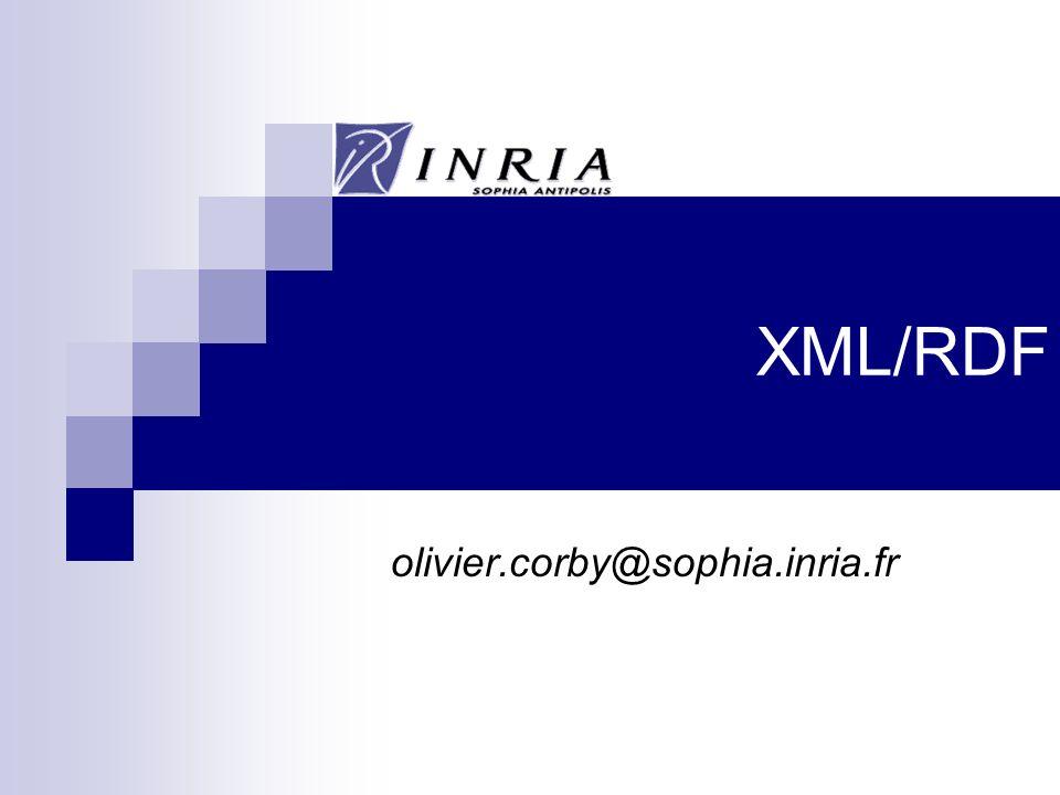 XML/RDF olivier.corby@sophia.inria.fr
