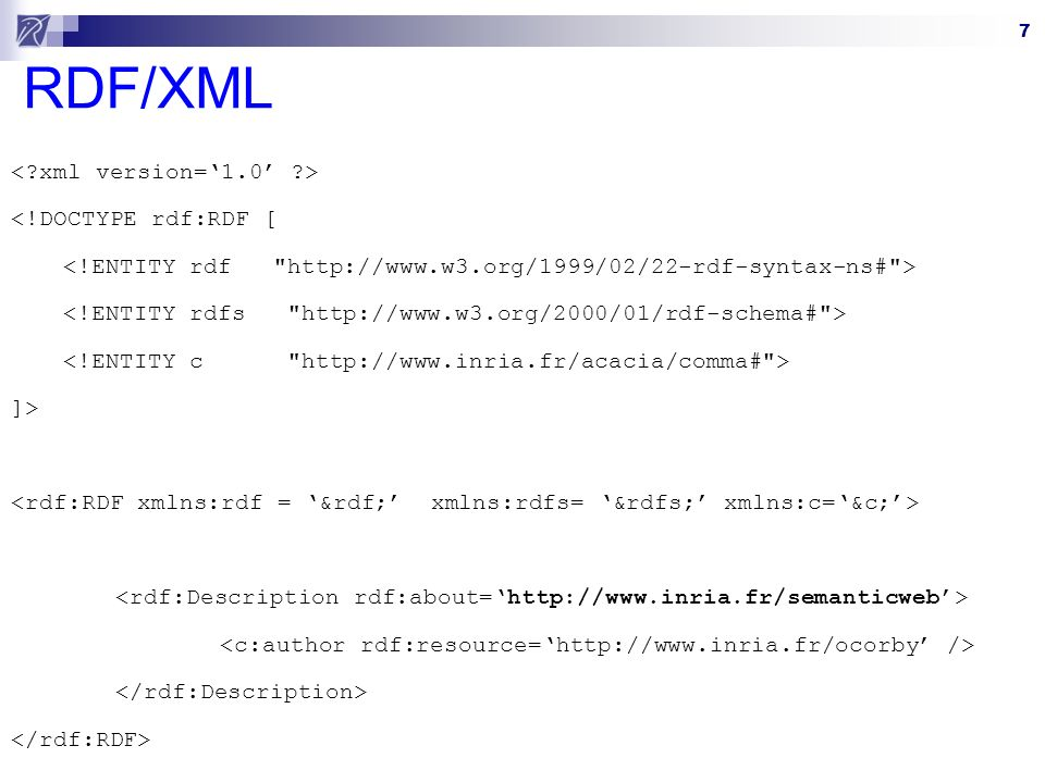 7 RDF/XML <!DOCTYPE rdf:RDF [ ]>