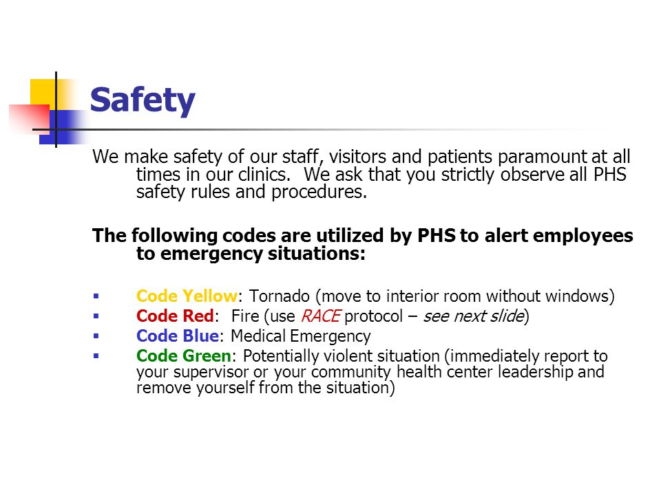 Safety We make safety of our staff, visitors and patients paramount at all times in our clinics. We ask that you strictly observe all PHS safety rules