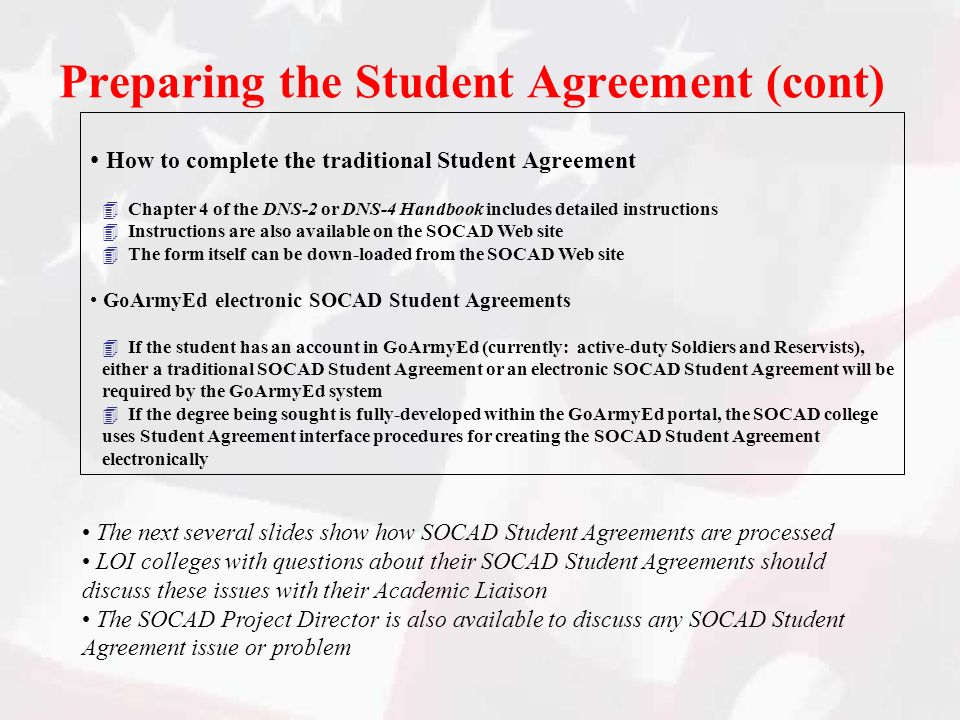 Preparing the Student Agreement (cont) How to complete the traditional Student Agreement Chapter 4 of the DNS-2 or DNS-4 Handbook includes detailed in
