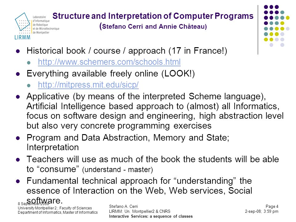 Stefano A. Cerri LIRMM: Un. Montpellier2 & CNRS Interactive Services: a sequence of classes 8 September 2008 University Montpellier 2 ; Faculty of Sci