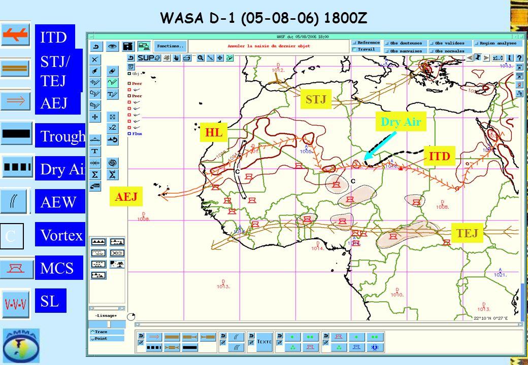 WASA D-1 (05-08-06) 1800Z Dry Air ITD SL AEW MCS AEJ STJ/ TEJ Trough C Vortex ITD HL TEJ AEJ Dry Air STJ