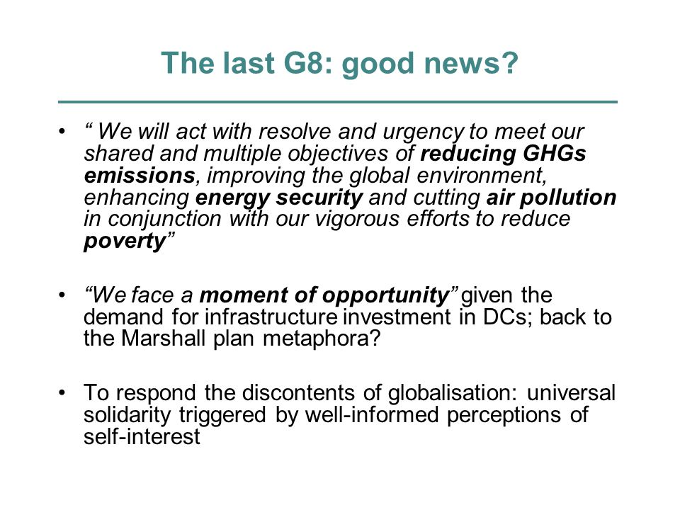 The last G8: good news? We will act with resolve and urgency to meet our shared and multiple objectives of reducing GHGs emissions, improving the glob