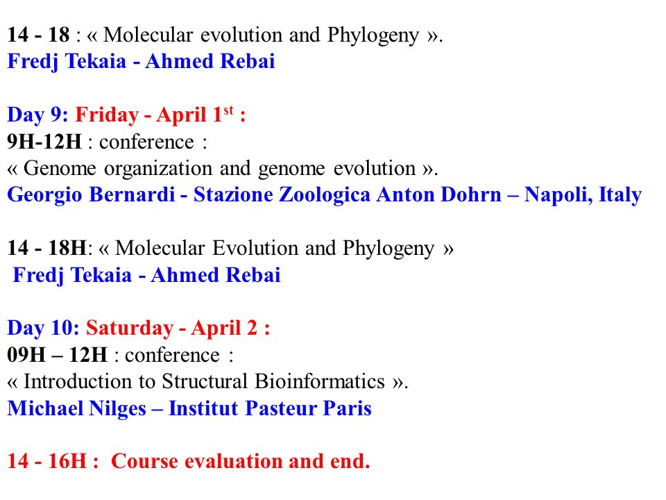 14 - 18 : « Molecular evolution and Phylogeny ».