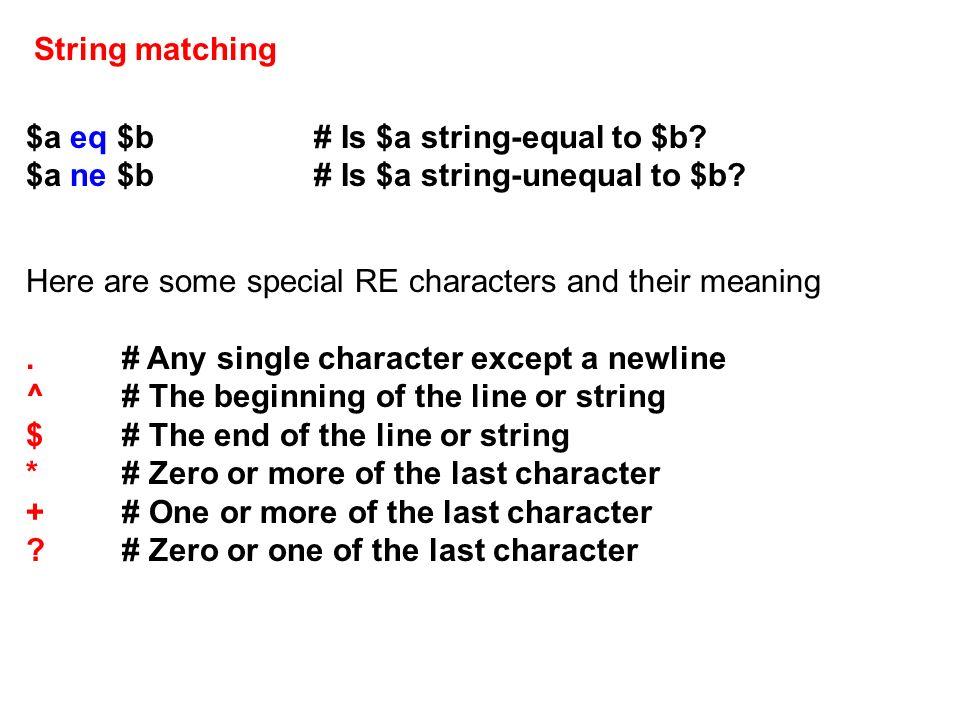 String matching $a eq $b# Is $a string-equal to $b.