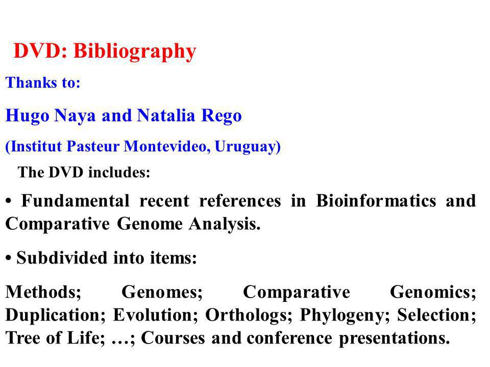 DVD: Bibliography Fundamental recent references in Bioinformatics and Comparative Genome Analysis.