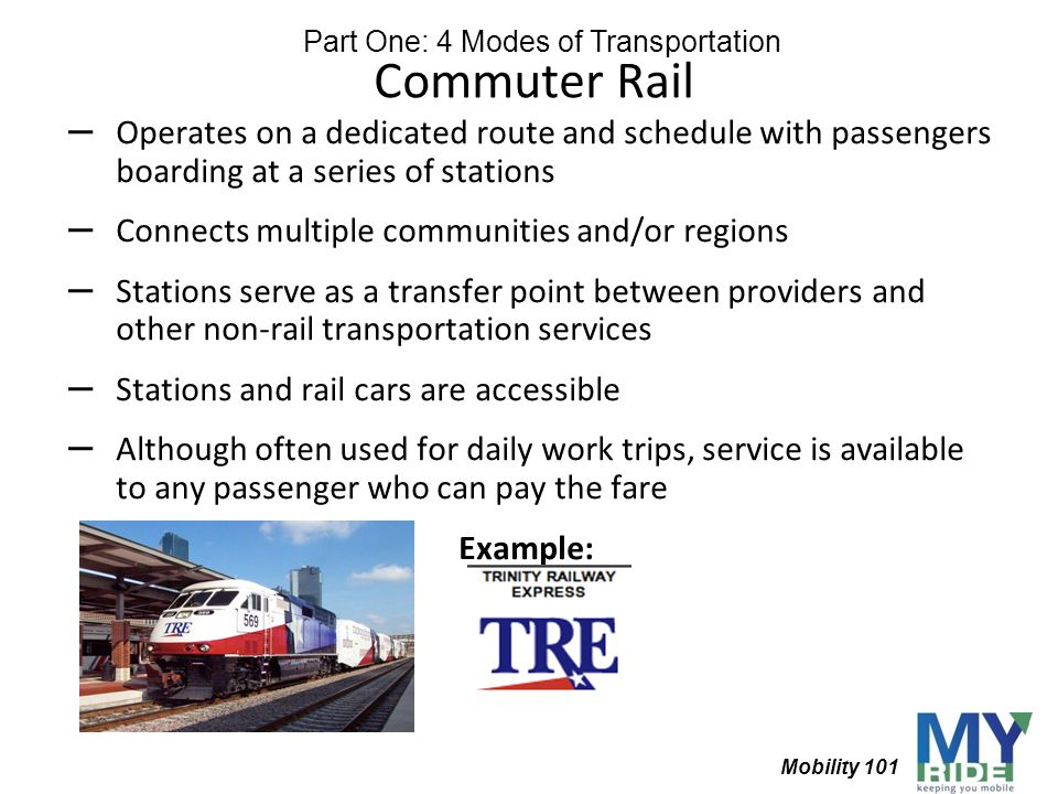 Commuter Rail – Operates on a dedicated route and schedule with passengers boarding at a series of stations – Connects multiple communities and/or reg