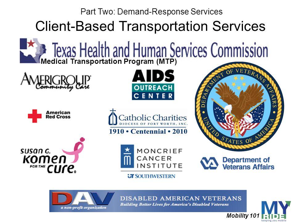 Client-Based Transportation Services Medical Transportation Program (MTP) Part Two: Demand-Response Services Mobility 101