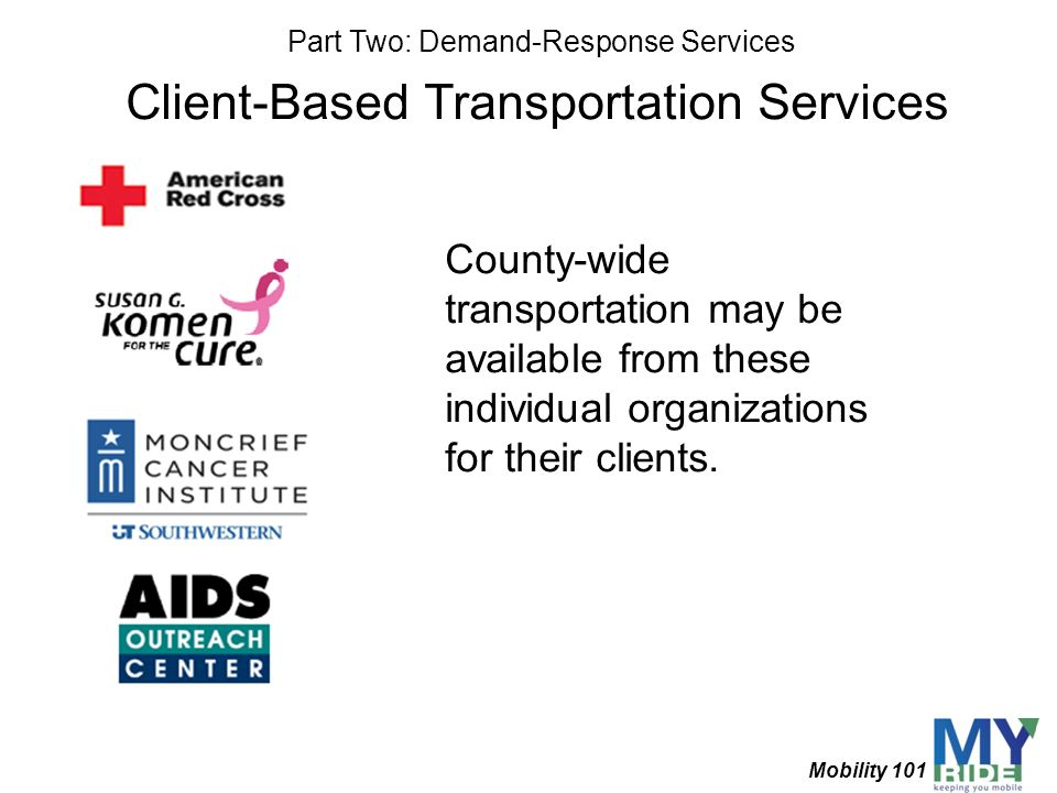 County-wide transportation may be available from these individual organizations for their clients. Client-Based Transportation Services Part Two: Dema