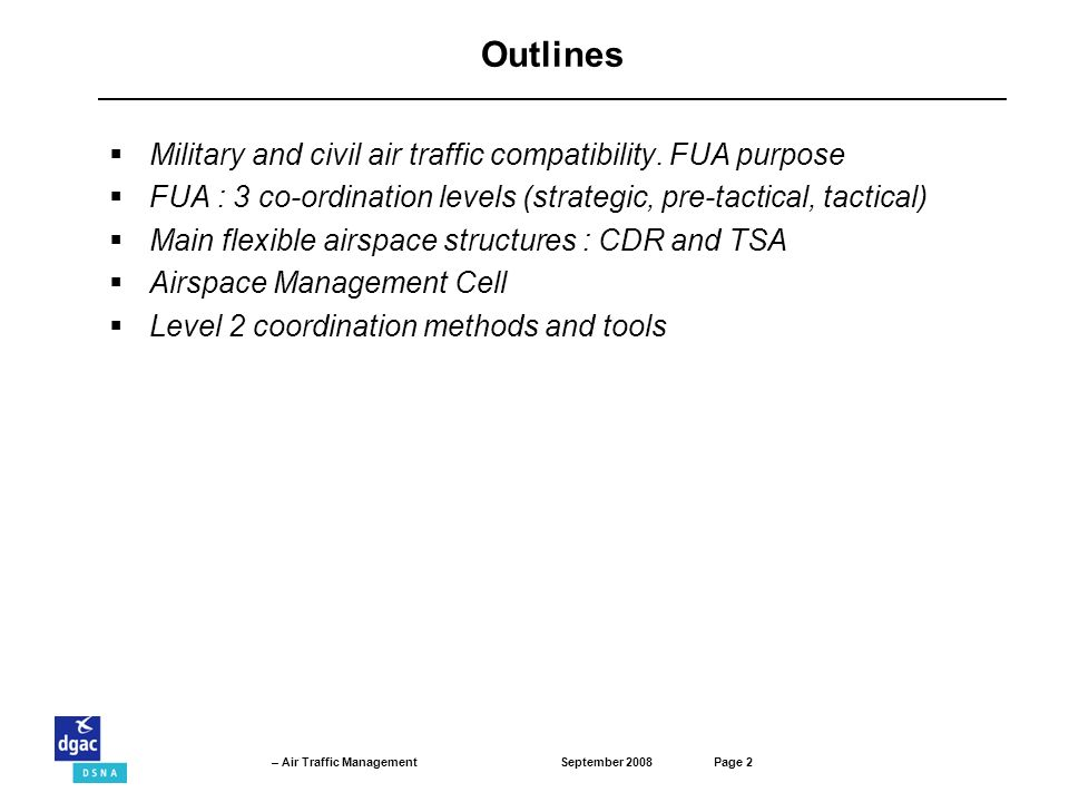 September 2008Page 2 – Air Traffic Management Outlines Military and civil air traffic compatibility.