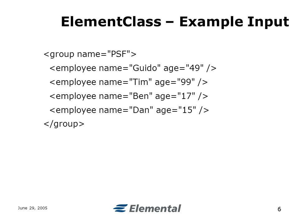 June 29, 2005 6 ElementClass – Example Input