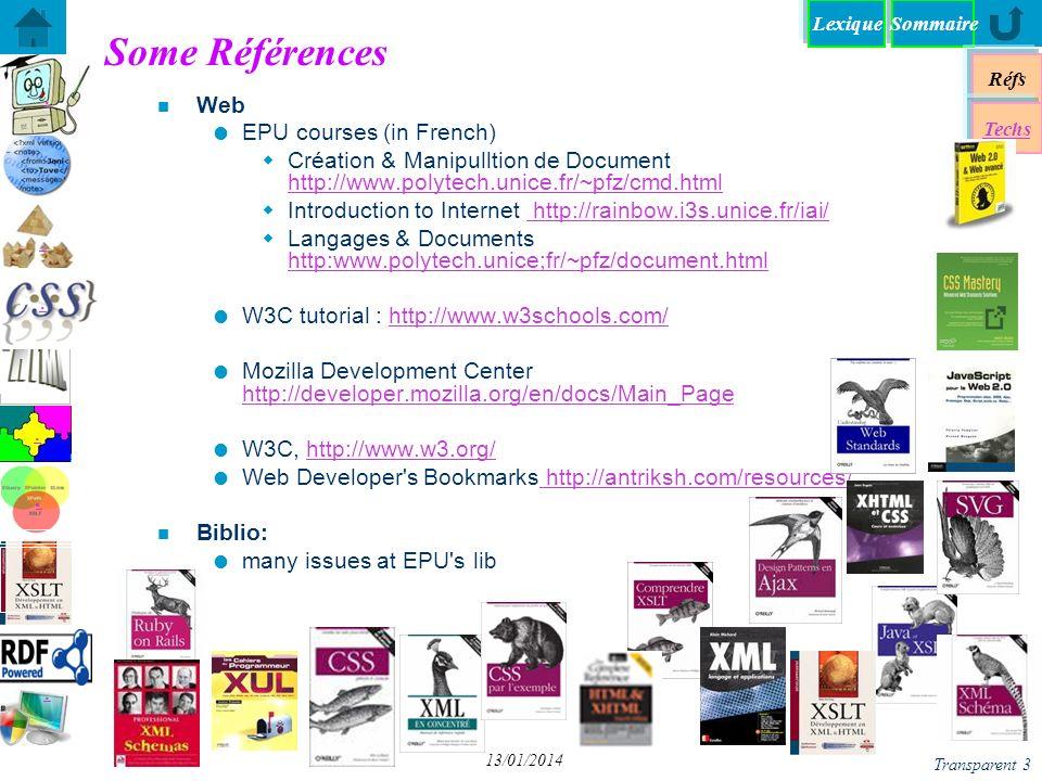 SommaireLexique Réfs Techs...... Transparent 3 13/01/2014 n Web EPU courses (in French) Création & Manipulltion de Document http://www.polytech.unice.