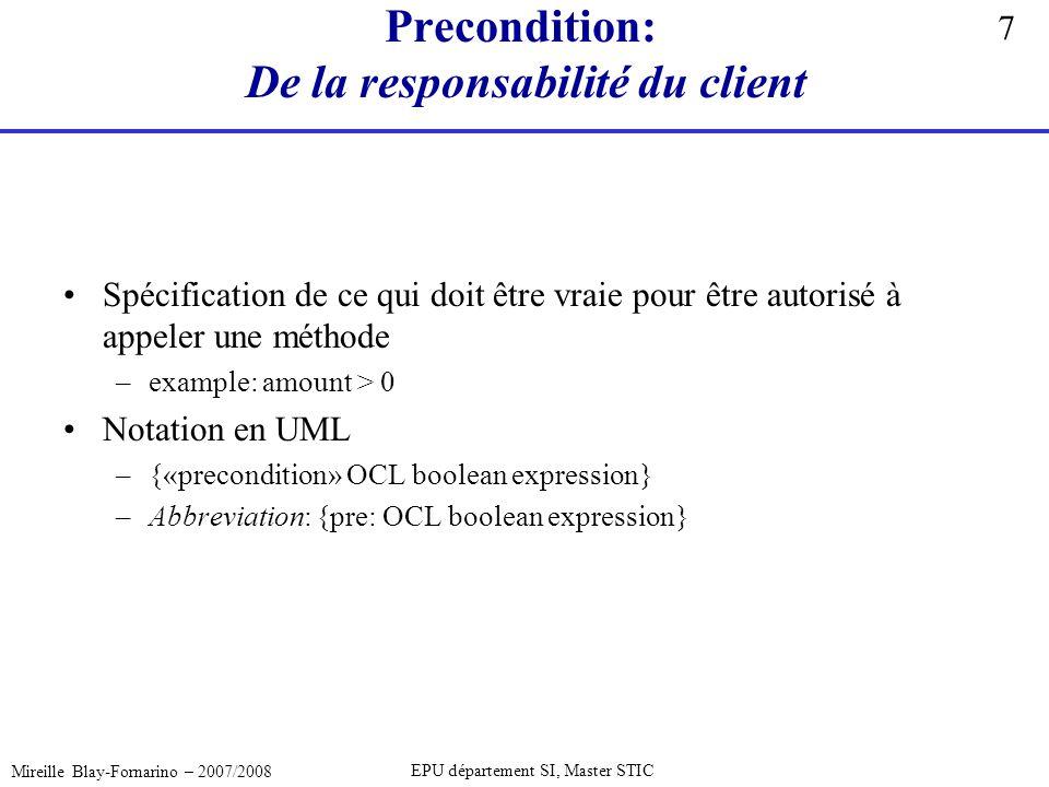 7 Mireille Blay-Fornarino – 2007/2008 EPU département SI, Master STIC Precondition: De la responsabilité du client Spécification de ce qui doit être v