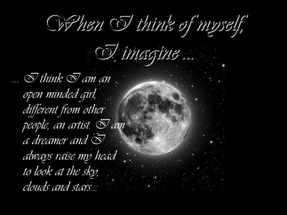 When I think of a group I feel I belong to, I imagine.....