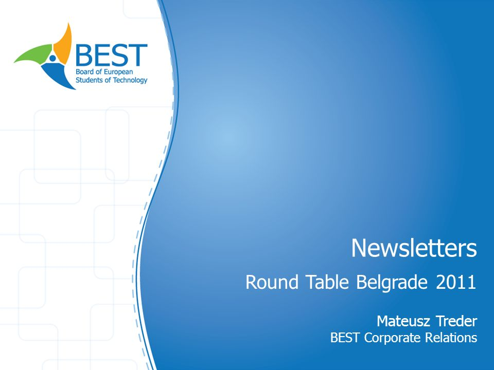 Newsletters Round Table Belgrade 2011 Mateusz Treder BEST Corporate Relations