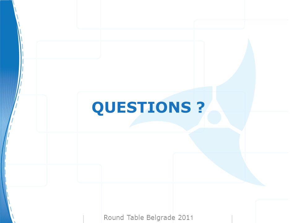Round Table Belgrade 201 1 QUESTIONS