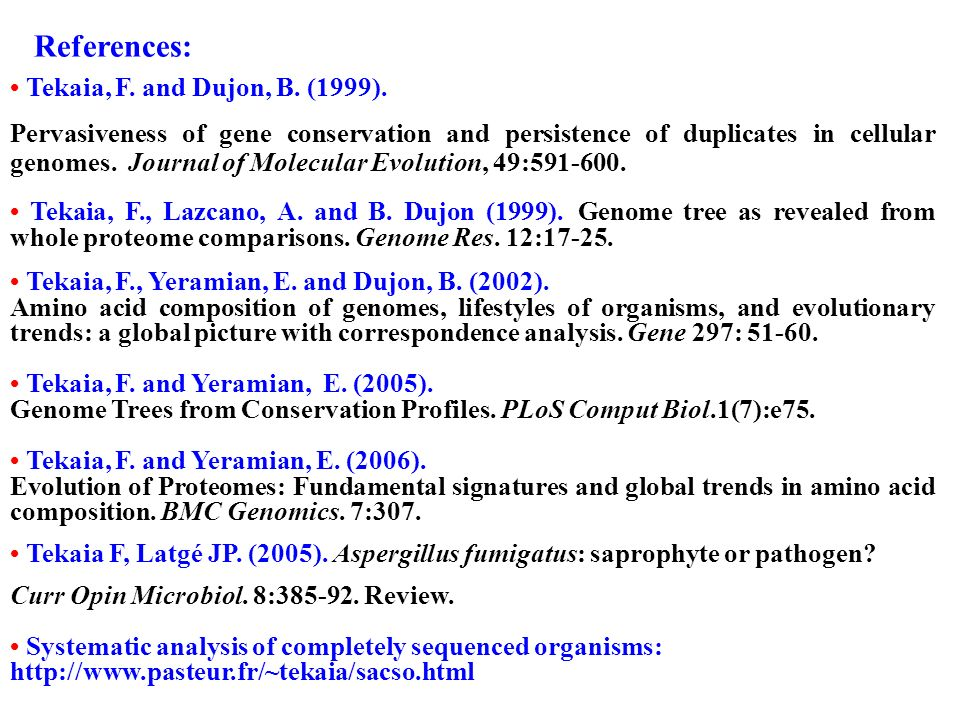 References: Tekaia, F. and Dujon, B. (1999). Pervasiveness of gene conservation and persistence of duplicates in cellular genomes. Journal of Molecula