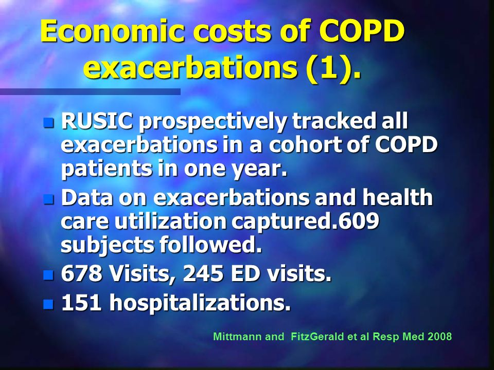 Economic costs of COPD exacerbations (1). n RUSIC prospectively tracked all exacerbations in a cohort of COPD patients in one year. n Data on exacerba