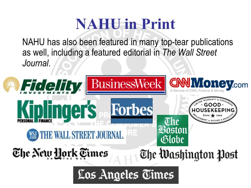 NAHU in Print NAHU has also been featured in many top-tear publications as well, including a featured editorial in The Wall Street Journal.