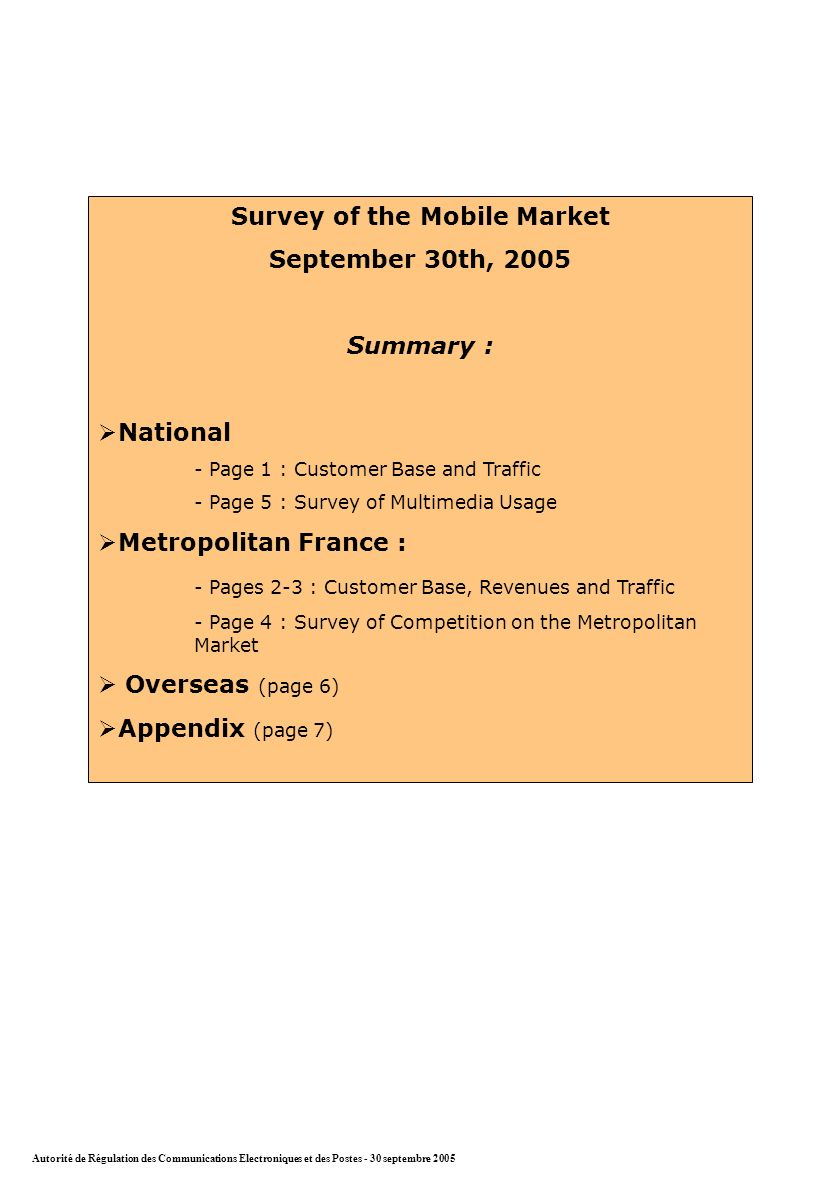 Survey of the Mobile Market September 30th, 2005 Summary : National - Page 1 : Customer Base and Traffic - Page 5 : Survey of Multimedia Usage Metropo