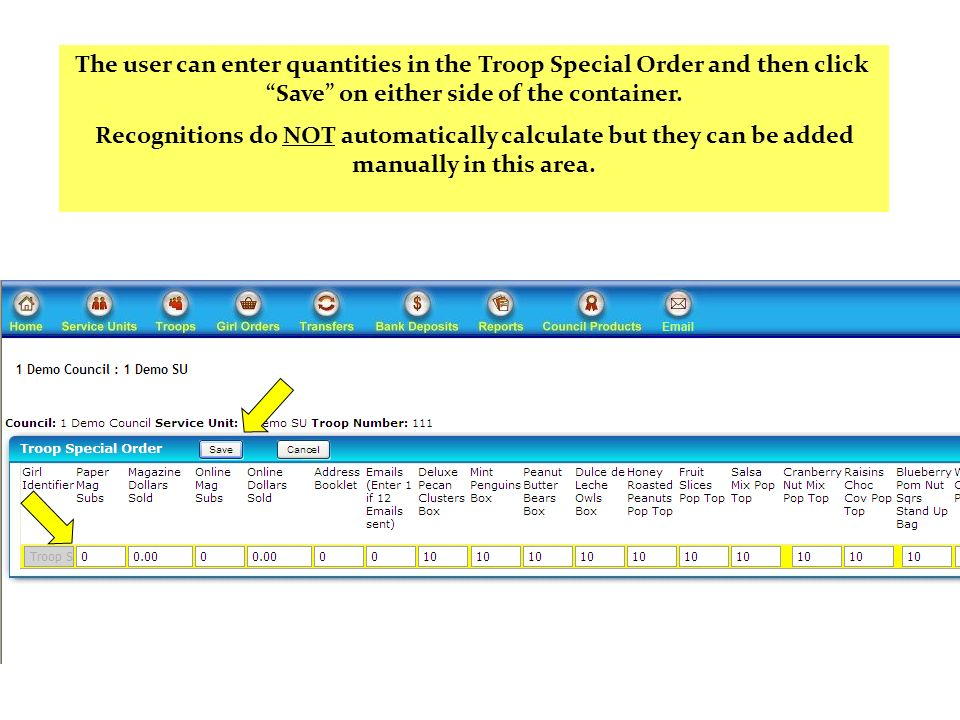 The user can enter quantities in the Troop Special Order and then click Save on either side of the container. Recognitions do NOT automatically calcul