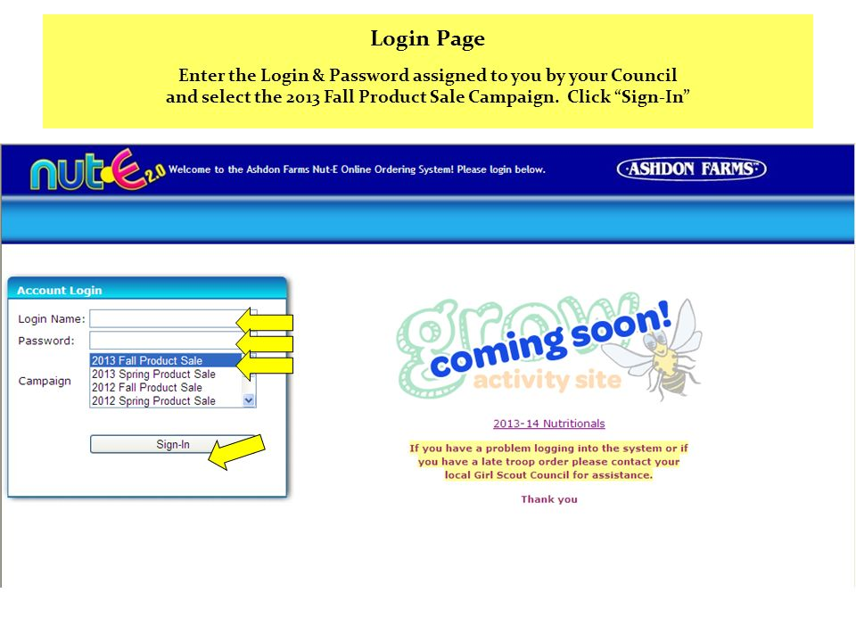Login Page Enter the Login & Password assigned to you by your Council and select the 2013 Fall Product Sale Campaign. Click Sign-In