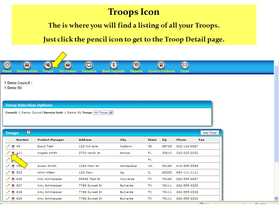 Troops Icon The is where you will find a listing of all your Troops. Just click the pencil icon to get to the Troop Detail page.