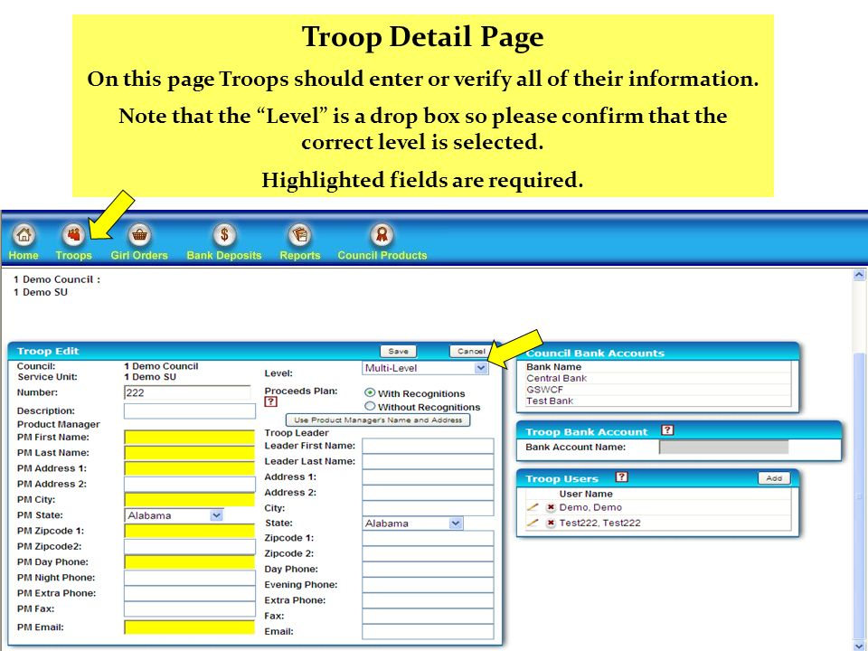 Troop Detail Page On this page Troops should enter or verify all of their information. Note that the Level is a drop box so please confirm that the co