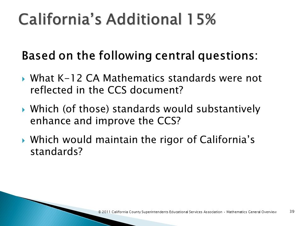 Based on the following central questions: What K-12 CA Mathematics standards were not reflected in the CCS document? Which (of those) standards would