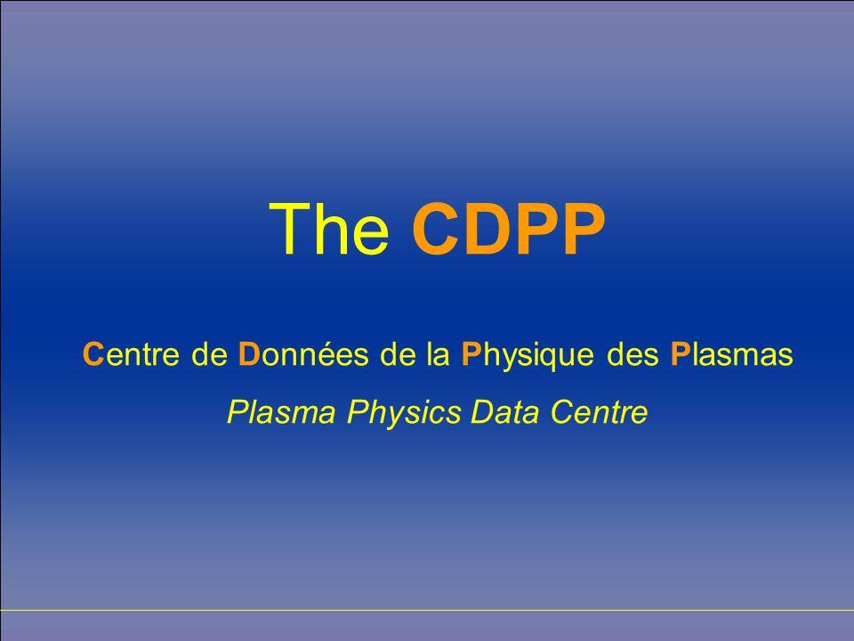 The CDPP Centre de Données de la Physique des Plasmas Plasma Physics Data Centre
