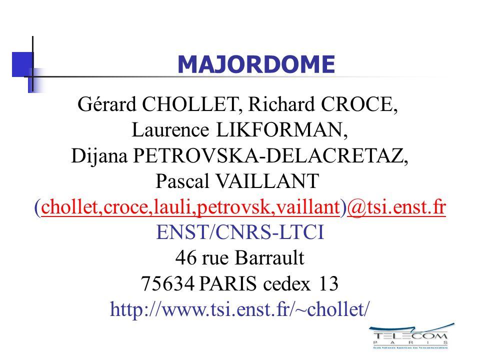 MAJORDOME Gérard CHOLLET, Richard CROCE, Laurence LIKFORMAN, Dijana PETROVSKA-DELACRETAZ, Pascal VAILLANT (chollet,croce,lauli,petrovsk,vaillant)@tsi.