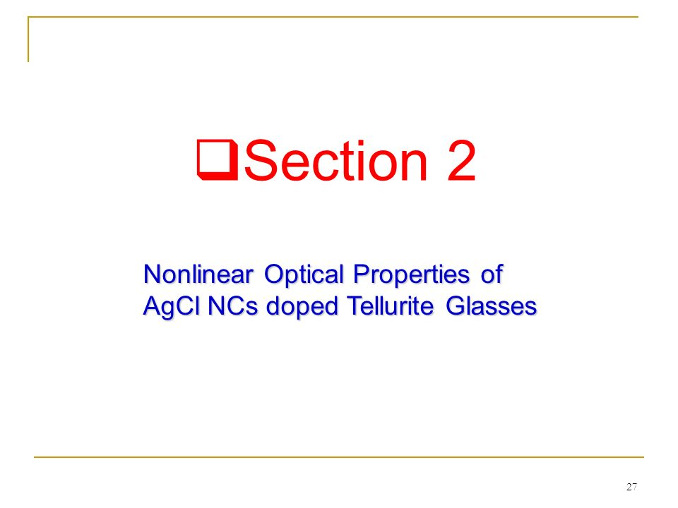 Section 2 Nonlinear Optical Properties of AgCl NCs doped Tellurite Glasses 27