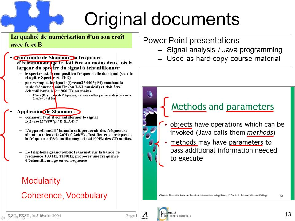 13 Original documents Power Point presentations –Signal analysis / Java programming –Used as hard copy course material Modularity Coherence, Vocabular
