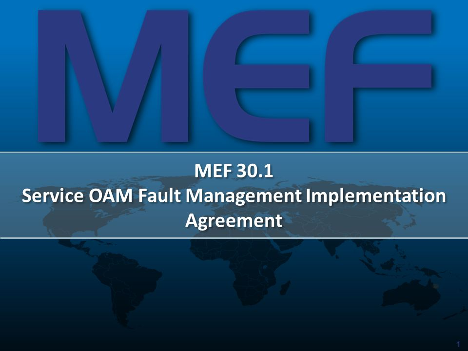 1 MEF 30.1 Service OAM Fault Management Implementation Agreement